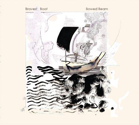 Bravest Boat - Bowed Beam